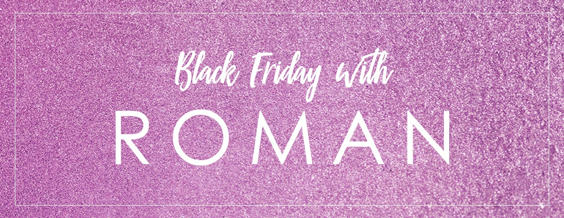Get ready for the biggest and best Black Friday Sale with Roman Originals